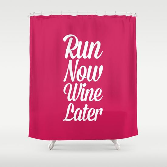"""Run now, wine later"" funny running quote."