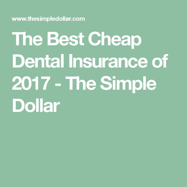 The Best Cheap Dental Insurance of 2017 - The Simple Dollar
