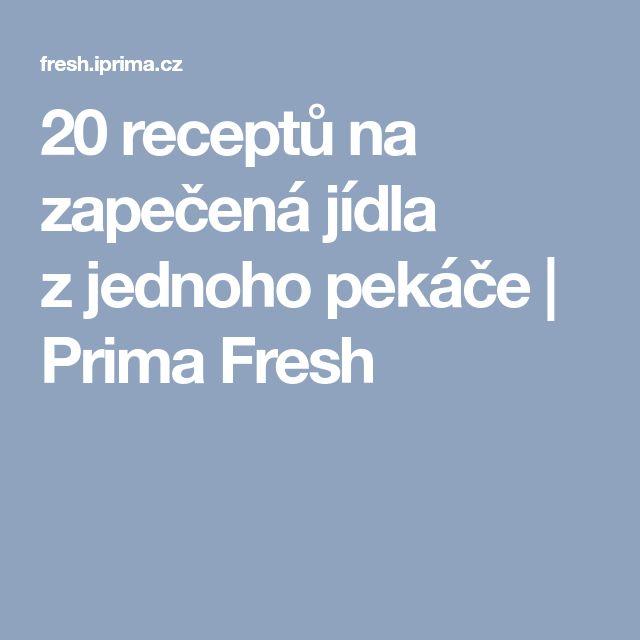 20 receptů na zapečená jídla zjednoho pekáče   Prima Fresh