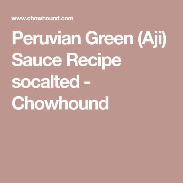 Peruvian Green (Aji) Sauce Recipe socalted - Chowhound