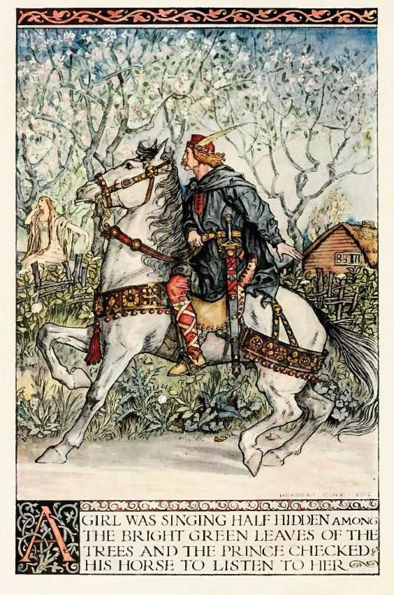 """A girl was singing half hidden among the bright green leaves of the trees and the prince checked his horse to listen to her.""  --From A Child's Book of Warriors by  William Canton"