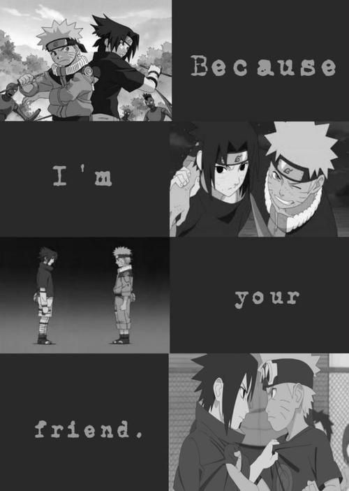 Naruto and Sasuke... This is why I hat Sasuke!!! He's so stupid he can't even see the one friend he has!!!! -_-
