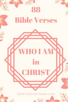 FREE DOWNLOAD of 88 Bible Verses on Your Identity in Christ, Learn Who You Truly Are Through Christ Jesus, Ideal Small Group or Church Bible Study Topic www.she31network.com