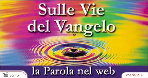 Sulle vie del Vangelo - la Parola nel web evangelizzazione on line