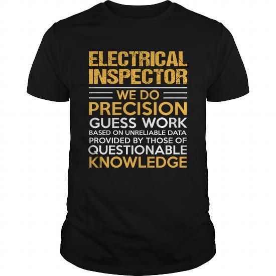ELECTRICAL INSPECTOR T Shirts, Hoodies. Get it here ==► https://www.sunfrog.com/LifeStyle/ELECTRICAL-INSPECTOR-123372853-Black-Guys.html?41382