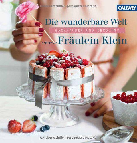 Die wunderbare Welt von Fräulein Klein: Backzauber und Dekolust von Yvonne Bauer, http://www.amazon.de/dp/3766719815/ref=cm_sw_r_pi_dp_9AlXqb0Y42KNC