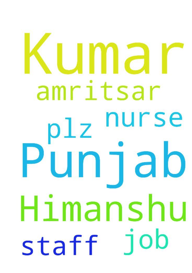 My name is Himanshu Kumar to Punjab and - My name is Himanshu Kumar to Punjab and prayer for me to job in staff nurse plz prayer Amritsar  Posted at: https://prayerrequest.com/t/M9G #pray #prayer #request #prayerrequest
