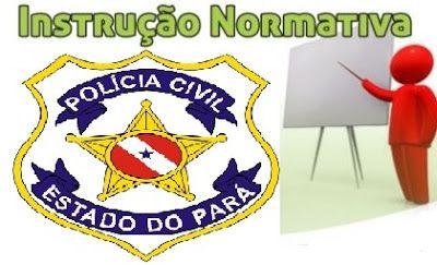 POLÍCIA DO PARÁ                                 Ao Alcance de Todos!: POLÍCIA CIVIL DIVULGA INSTRUÇÃO NORMATIVA SOBRE AR...