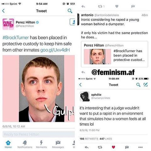 Brock Turner has been placed in protective custody to keep him safe from other inmates. Ironic considering he raped a young woman behind a dumpster.   If only his victim had the same protection he does. It's interesting that a judge wouldn't want to put a rapist in an environment that simulates how women feel all the time.   http://weheartit.com/entry/244299250