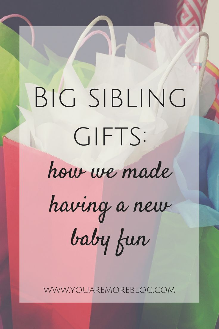 Big Sibling Gifts: How We Made Having a New Baby Fun http://youaremoreblog.com/2017/07/big-sibling-gifts-made-new-baby-fun.html