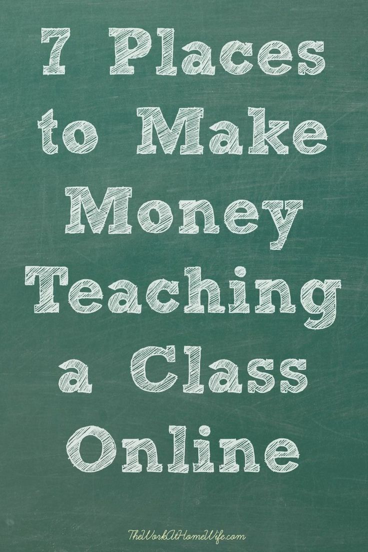 7 Places to Make Money Teaching a Class Online