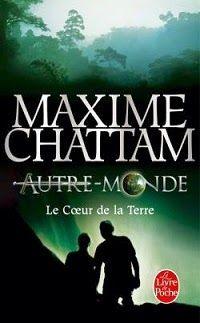 Chronique [Maxime CHATTAM] Autre-Monde, Tome 3 : Le coeur de la terre http://dydiielitetratures.blogspot.fr/2015/02/chronique-maxime-chattam-autre-monde.html