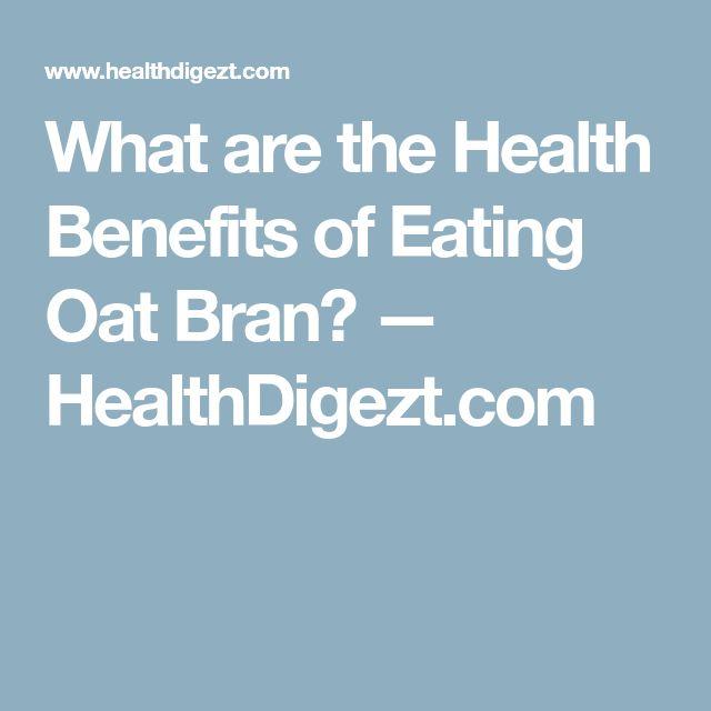 What are the Health Benefits of Eating Oat Bran? — HealthDigezt.com