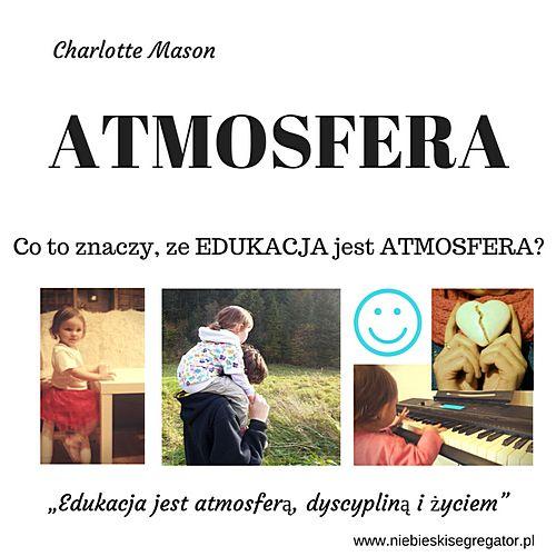 Niebieski Segregator - Co według Charlotte Mason oznacza, że edukacja jest atmosferą?