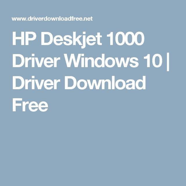 HP Deskjet 1000 Driver Windows 10 | Driver Download Free