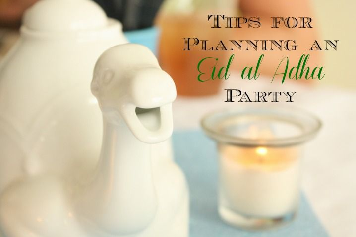 Tips For Planning an Eid al Adha Party