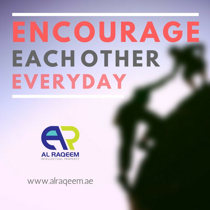Inspirational Quotes Encourage each other everyday. #trademark #worldwide #register #dubai #uae #business #lawyer #government #license #alraqeem #intellectualproperty #intellectual #law #rights #identiy #brand #name #symbols #devices #signatures #labels #owners #man #men #women #unregistered #approved #owner www.alraqeem.ae
