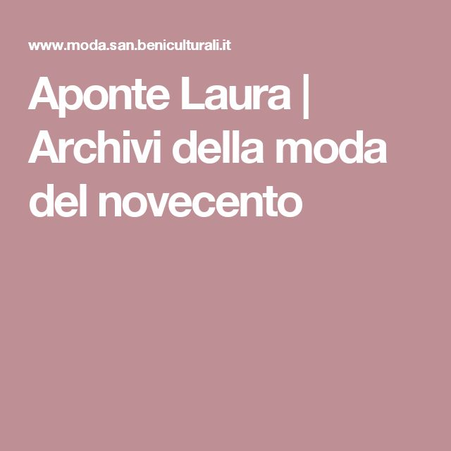 Aponte Laura | Archivi della moda del novecento
