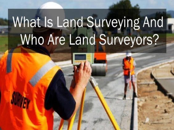 What Is Land Surveying And Who Are Land Surveyors?