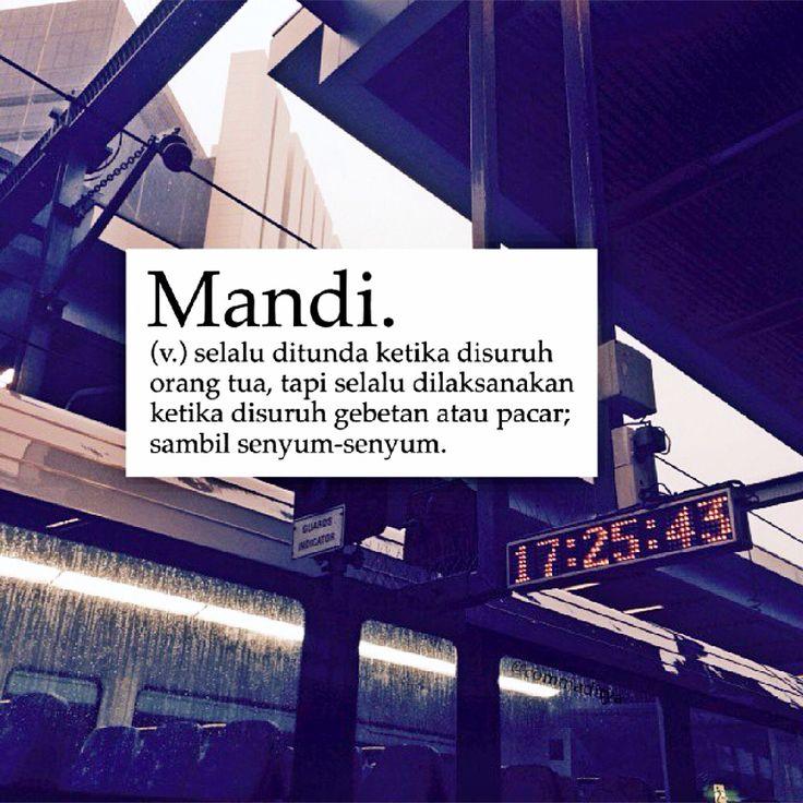 Mandi (v.) Ada benarnya... Hahaha