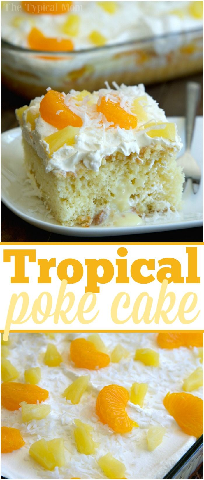 You have got to try this tropical poke cake! Moist with orange, pineapple, and coconut on top. Great Summer or Spring cake that's so pretty! Easy recipe. via @thetypicalmom