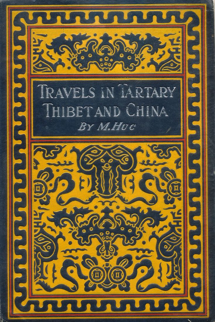 'Travels in Tartary, Thibet, and China' by M. (Evariste Régis) Huc. Open Court Pub., Chicago, 1898