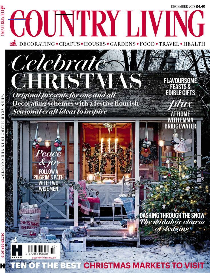 Country Living December 2018 Issue Br It Really Was The Most Wonderful Time Of The Year For Press Coverage With Incredible In 2020 Country Living Uk Country Living