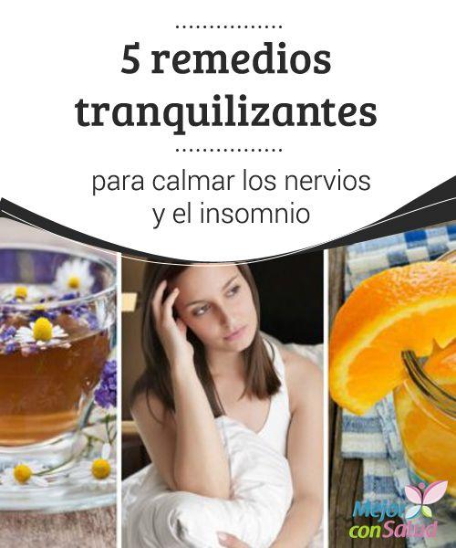 5 remedios tranquilizantes para calmar los nervios y el #Insomnio   Las propiedades de algunos ingredientes naturales nos sirven para calmar los #Nervios y el insomnio. Te damos 5 remedios #Tranquilizantes para aprovecharlos. #RemediosNaturales