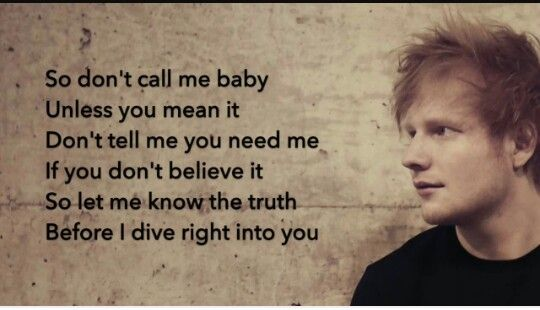 """Ed Sheeran- """"Dive""""....I am in love with this song and the lyrics. It stays on repeat."""
