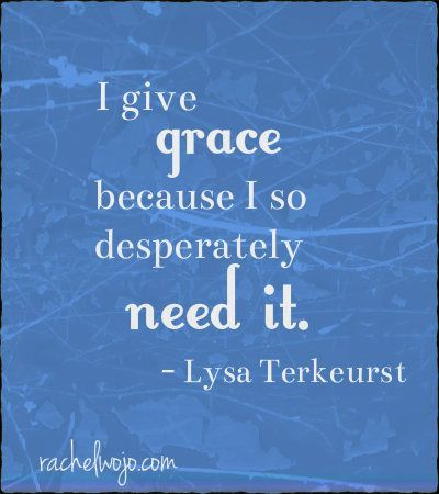 Lysa Terkeurst quote from Unglued : reminding myself this week on Faith Hub that Social Media benefits from grace also....http://melissakirk.org/