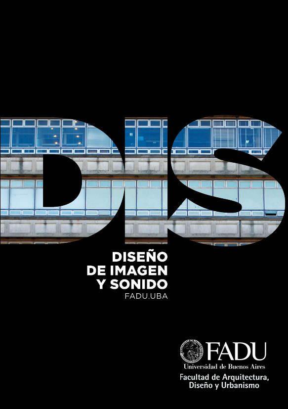 DIS - Diseño de Imagen y Sonido - FADU / UBA by Gabriela Salem, via Behance
