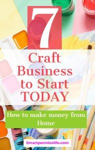 7 Craft Business Ideas To Makes Money Work From Home Ideas Craft