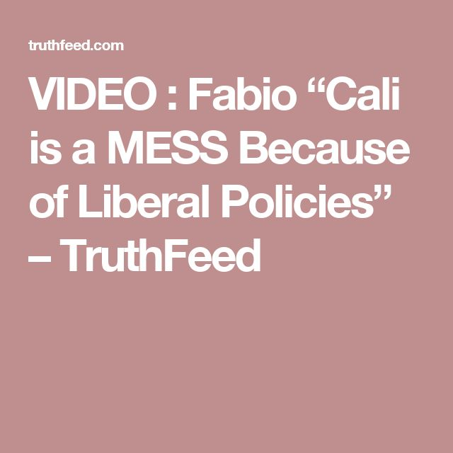"""VIDEO : Fabio """"Cali is a MESS Because of Liberal Policies"""" – TruthFeed"""