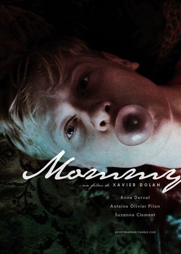 Mommy (2014) Director: Xavier Dolan Anne Dorval, Antoine Olivier Pilon, Suzanne Clement