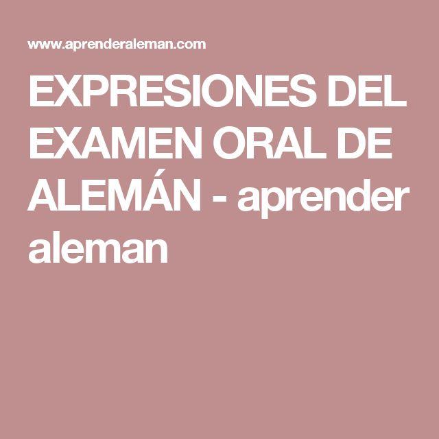 EXPRESIONES DEL EXAMEN ORAL DE ALEMÁN - aprender aleman