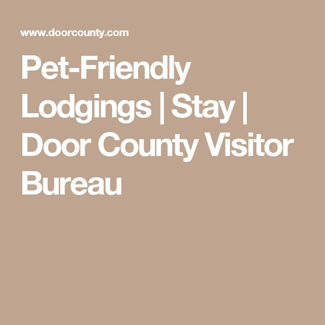 Pet-Friendly Lodgings | Stay | Door County Visitor Bureau