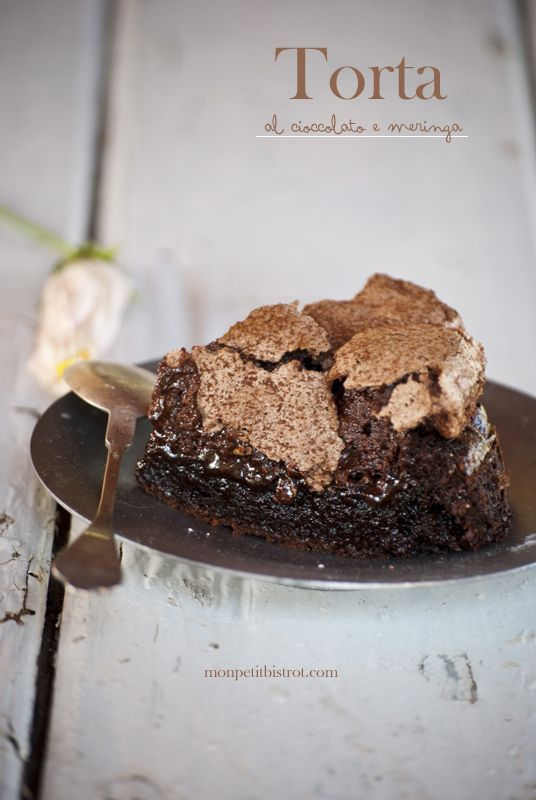 Mon petit bistrot: Torta al cioccolato e meringa (per la serie, l'irrinunciabile dose di cioccolato estivo) #dessert