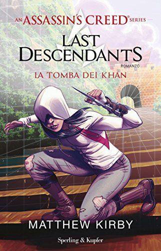 An Assassin's Creed Series Last Descendants La tomba dei Khan di [KIRBY, MATTHEW]