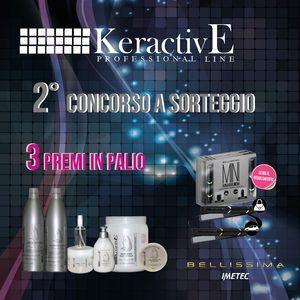 2° CONCORSO a SORTEGGIO *RINNOVA IL TUO LOOK* - Vinci i prodotti KeractivE