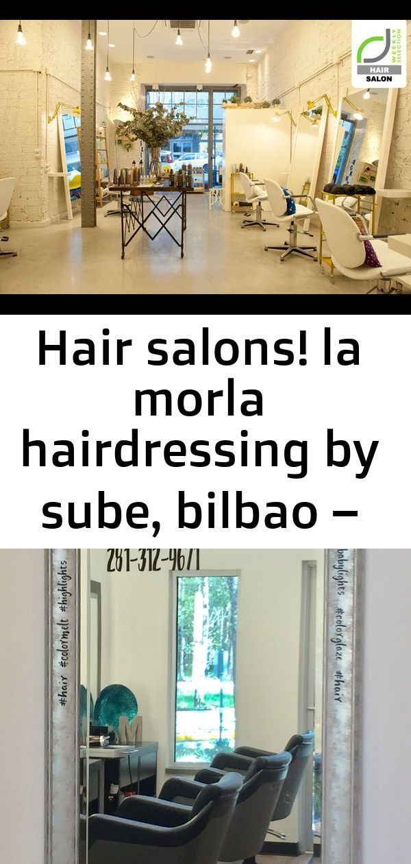 Hair Salons La Morla Hairdressing By Sube Bilbao Spain 1 Hair Salon Hairdresser Balcony Decor