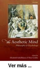The aesthetic mind : philosophy and psychology / edited by      Elisabeth Schellekens, Peter Goldie. -- Oxford [etc.] : Oxford      University Press, 2011 http://absysnet.bbtk.ull.es/cgi-bin/abnetopac01?TITN=505511