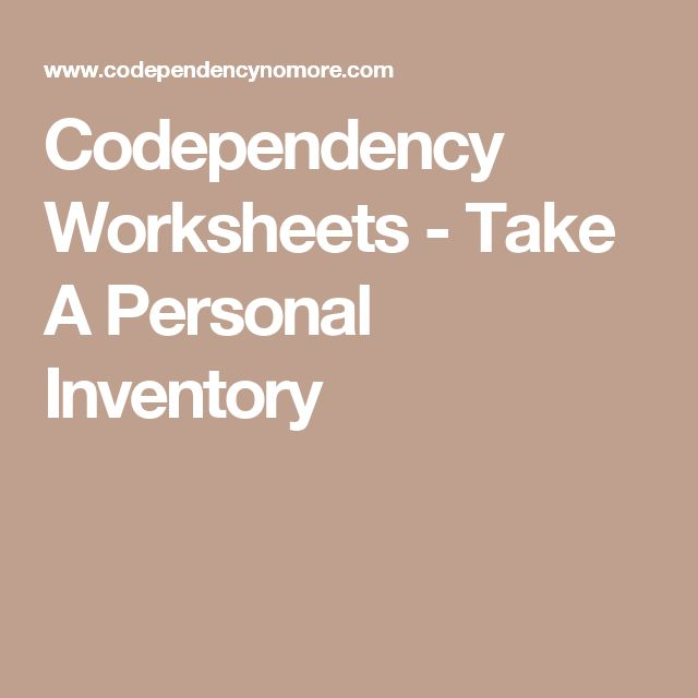 Codependency Worksheets - Take A Personal Inventory