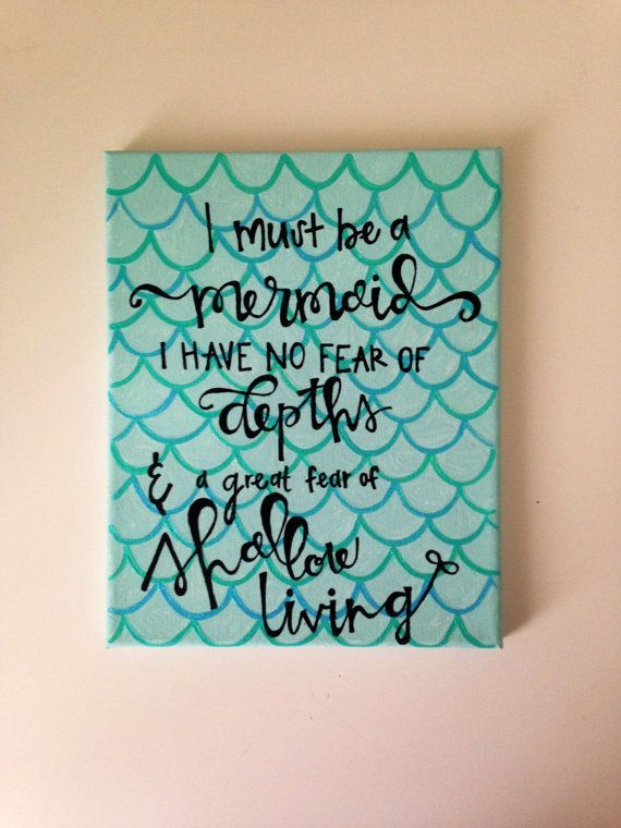 Canvas quote I must be a mermaid i have no fear of by kismetcanvas: