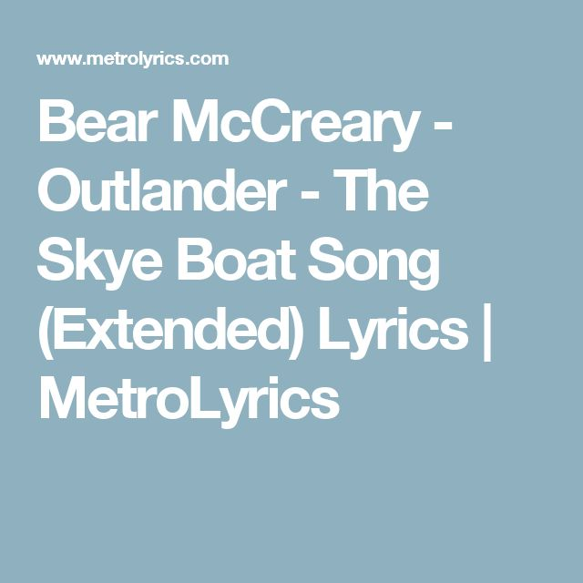 Bear McCreary - Outlander - The Skye Boat Song (Extended) Lyrics | MetroLyrics