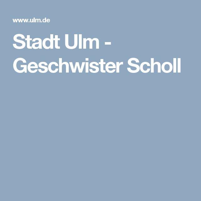 Stadt Ulm - Geschwister Scholl