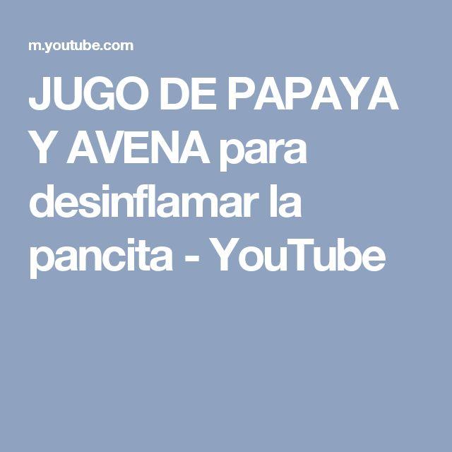 JUGO DE PAPAYA Y AVENA para desinflamar la pancita - YouTube