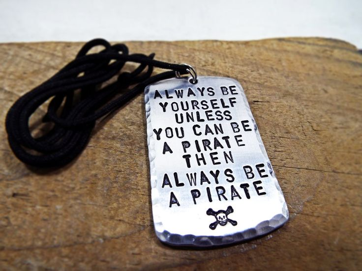 Always Be a Pirate Quote Nautical Necklace -Aluminum Personalized Hammered edge with Skull and Cross bones - Best Gift for sailors & Pirates by Aluminiopassions on Etsy