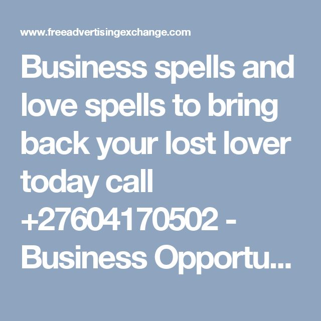Business spells and love  spells to bring back your lost lover today call +27604170502  - Business Opportunities  : Promotion