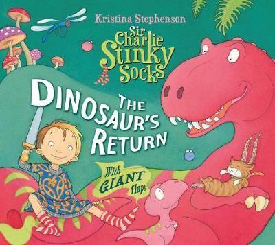 Sir Charlie Stinky Socks: The Dinosaur's Return - Sir Charlie Stinky Socks 9 (Paperback)