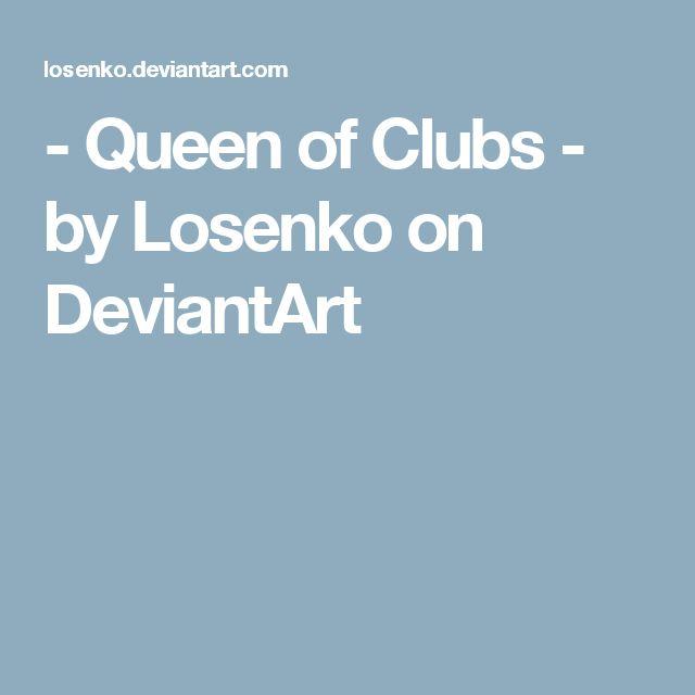- Queen of Clubs - by Losenko on DeviantArt